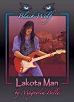 Black Wolf: Lakota Man (Black Wolf #1)