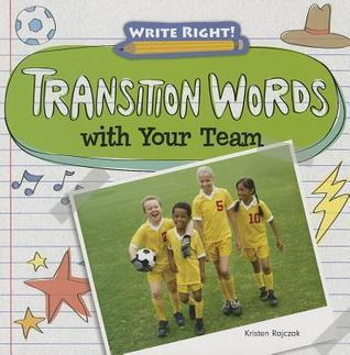 Transition Words with Your Team  by  Kristen Rajczak