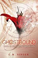 Ghostbound - Love Is Stronger Than Death
