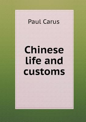Chinese Life and Customs Paul Carus