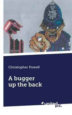 A Bugger Up the Back  by  Christopher Powell