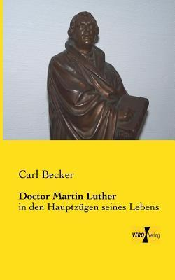 Doctor Martin Luther  by  Carl Becker