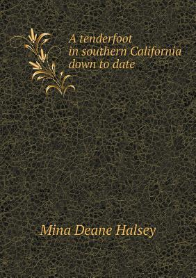 A Tenderfoot in Southern California Down to Date  by  Mina Deane Halsey