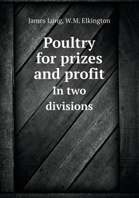 Poultry for Prizes and Profit in Two Divisions  by  James  Long
