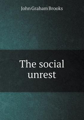 The Social Unrest  by  John Graham Brooks