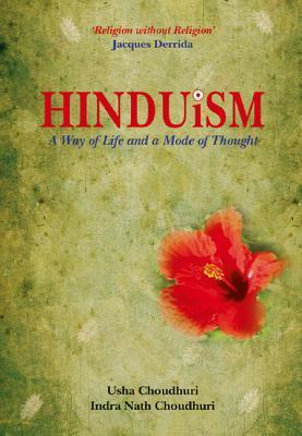 Hinduism: A Way of Life and Mode of Thought  by  Usha Choudhuri