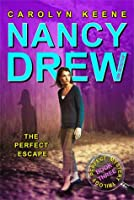 The Perfect Escape (Nancy Drew: Girl Detective, #32; Perfect Mystery, #3)