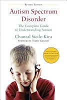 Autism Spectrum Disorders (revised): The Complete Guide to Understanding Autism, Asperger's Syndrome, Pervasive Developmental Disorder, and Other ASDs
