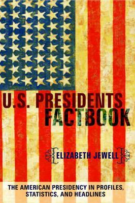 U.S. Presidents Factbook U.S. Presidents Factbook U.S. Presidents Factbook  by  Elizabeth  Jewell