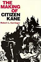 """The Making of """"Citizen Kane,"""" Revised Edition"""