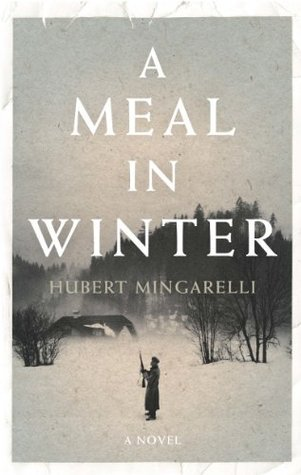 A Meal in Winter  by  Hubert Mingarelli