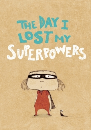 The Day I Lost My Superpowers Michaël Escoffier