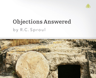 Objections Answered R.C. Sproul