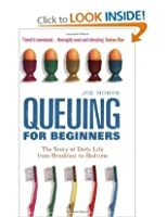 Queueing for Beginners: The Story of Daily Life from Breakfast to Bedtime