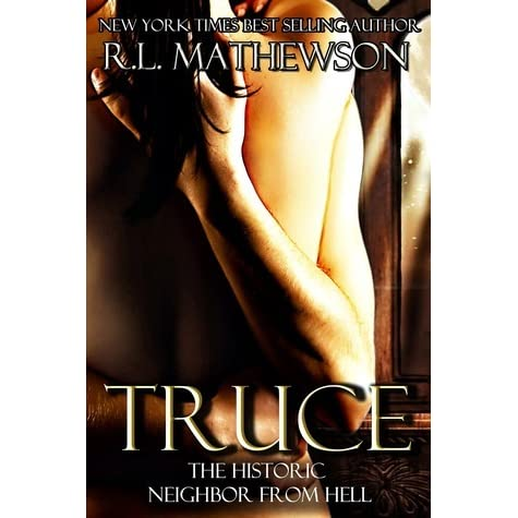Truce (Neighbor from Hell, #4) by R.L. Mathewson — Reviews ...