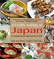 A Cook's Journey to Japan: 100 Homestyle Recipes from Japanese Kitchens