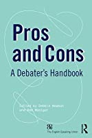 Pros and Cons: A Debaters Handbook