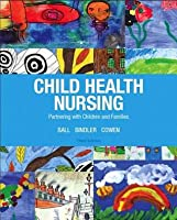 Child Health Nursing Plus New Mynursinglab with Pearson Etext -- Access Card Package