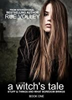 Stuff & Things and What Boredom Brings (a witch's tale, #1)