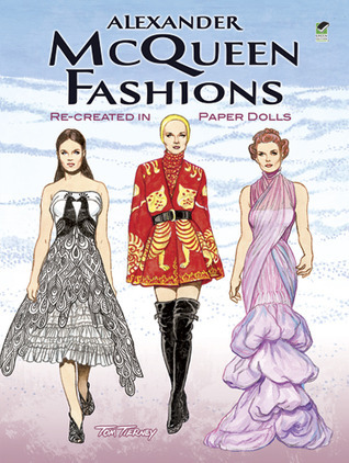 Alexander McQueen Fashions: Re-created in Paper Dolls Tom Tierney