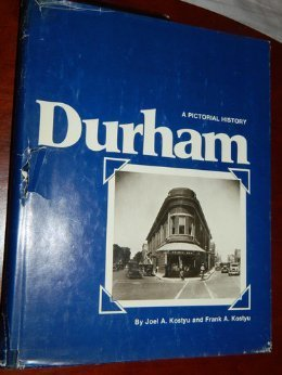 Durham: A Pictorial History  by  Joel A., Kostyu