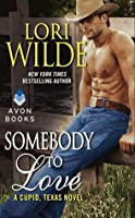Somebody to Love: A Cupid, Texas Novel (Cupid, #3)