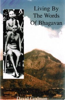 Living By the Words of Bhagavan  by  David Godman