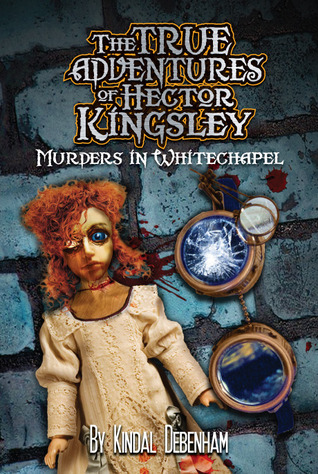 Murders in Whitechapel (Hector Kingsley #2)  by  Kindal Debenham