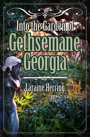 Into the Garden of Gethsemane, Georgia  by  Laraine Herring