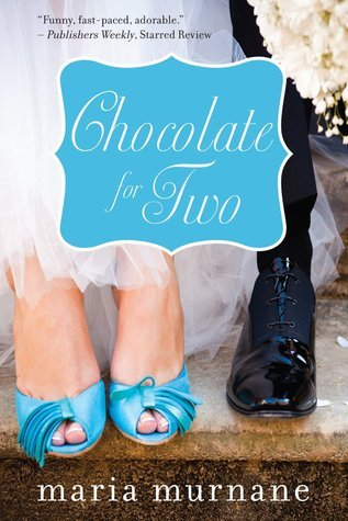 Chocolate for Two (Waverly Bryson, #4)  by  Maria Murnane