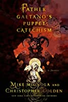 Father Gaetano's Puppet Catechism: A Novella