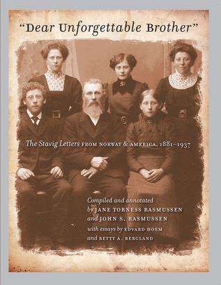 Dear Unforgettable Brother: The Stavig Letters from Norway and America, 1881-1937  by  Lars A Stavig