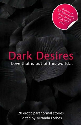 Dark Desires: Love Thats Out of This World (Xcite Erotica)  by  Miranda Forbes