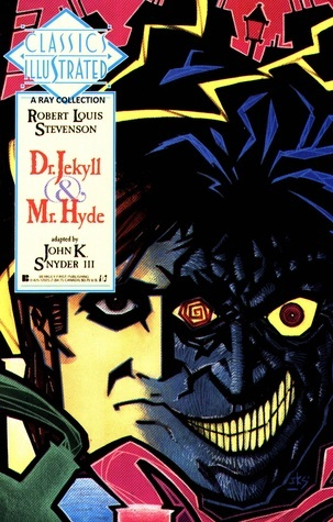 Classic Illustrated: Dr Jekyll and Mr Hyde John K. Snyder III