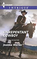 "Unrepentant Cowboy (Big ""D"" Dads: The Daltons #2)"