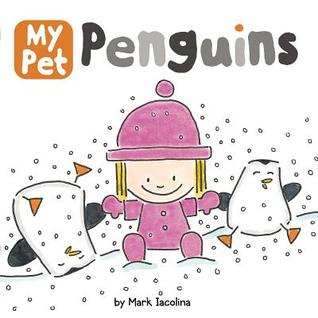 My Pet Penguins  by  Mark Iacolina