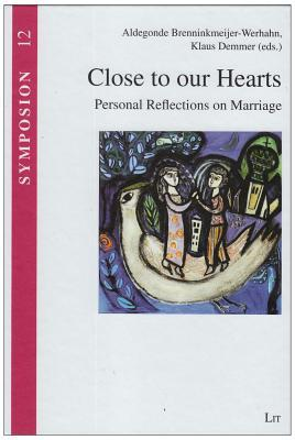 Close to Our Hearts: Personal Reflections on Marriage  by  Aldegonde Brenninkmeijer-Werhahn