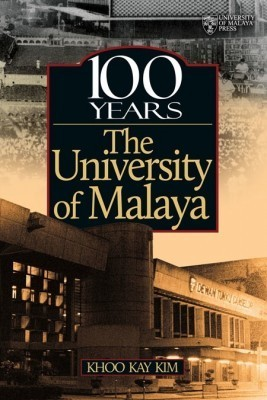 100 Years The University Of Malaya  by  Khoo Kay Kim