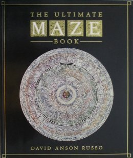 The Ultimate Maze Book  by  David Anson Russo