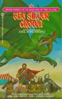 The Silver Crown (Guardians Of The Flame)