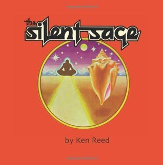 The Silent Sage: A Very Ancient Tale Ken  Reed