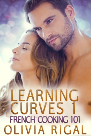French Cooking 101 (Learning Curves, #1) Olivia Rigal