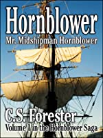 Mr. Midshipman Hornblower (Hornblower Saga, volume 1)