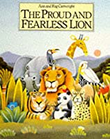 Proud And Fearless Lion Ann Cartwright