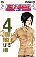 Bleach Vol. 4: Quincy Archer Hates You