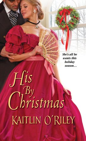 His By Christmas (Hamilton Sisters, #5)  by  Kaitlin ORiley