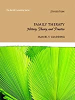 Family Therapy: History, Theory, and Practice