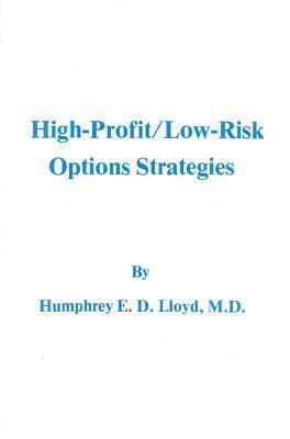 High-Profit/Low Risk Options Strategies  by  Lloyd Humphreys