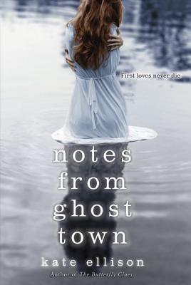 Notes from Ghost Town Kate Ellison