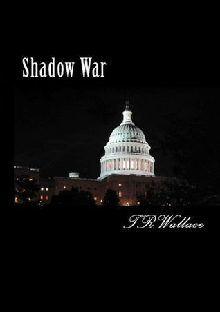 Shadow War  by  T.R. Wallace